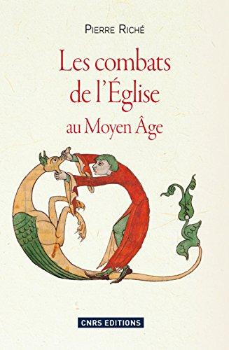 Les Combats de l'église au Moyen-âge par Pierre Riche