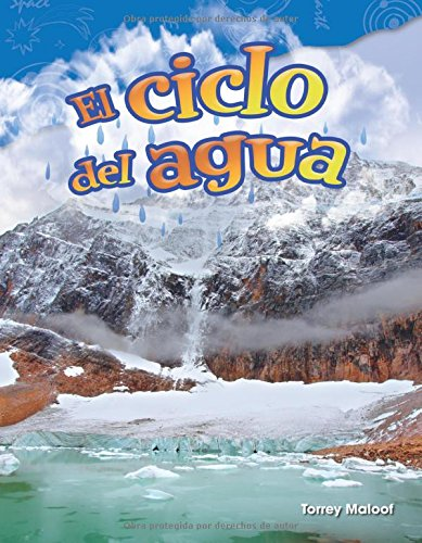 El Ciclo del Agua (Water Cycle) (Spanish Version) (Grade 2) (Science Readers: Content and Literacy) por Torrey Maloof