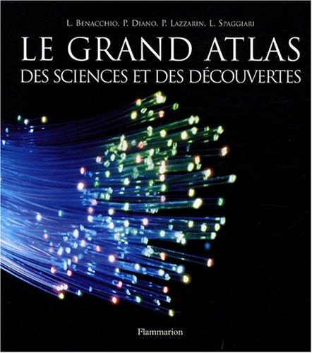 Le grand atlas des sciences et des découvertes par Leopoldo Benacchio