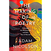 The Making of Poetry: Shortlisted for the Costa Biography Award 2019