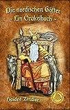 Die nordischen Götter: ~ Ein Orakelbuch ~