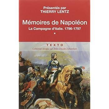 Mémoires de Napoléon : Tome 1, La campagne d'Italie, 1796-1797
