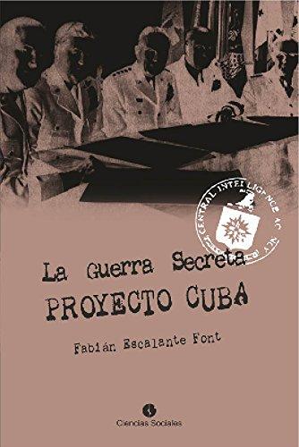 La Guerra Secreta. Proyecto Cuba