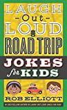 Laugh-Out-Loud Road Trip Jokes for Kids (Laugh-Out-Loud Jokes for Kids)