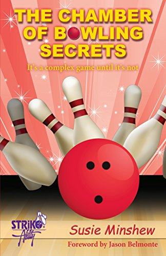 The Chamber of Bowling Secrets: It's a complex game until it's not! (English Edition)