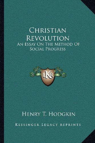 Christian Revolution: An Essay on the Method of Social Progress