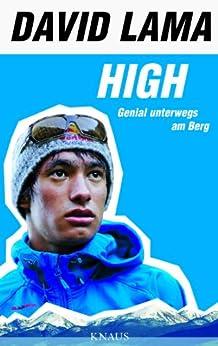 High: Genial unterwegs an Berg und Fels von [Lama, David]