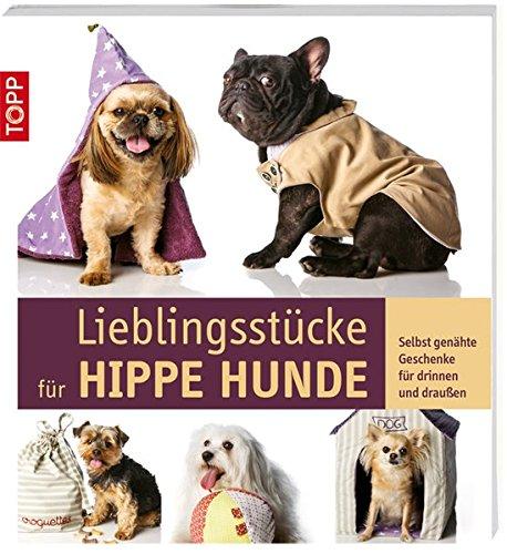 lieblingsstucke-fur-hippe-hunde-selbst-genahte-geschenke-fur-drinnen-und-draussen
