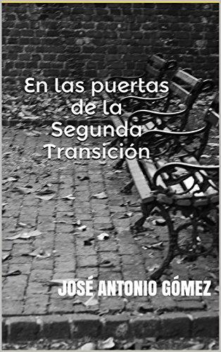 En las puertas de la Segunda Transición (Al Fondo a la Izquierda nº 4) por José Antonio Gómez