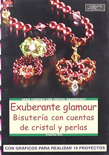 Portada del libro Serie Swarovski. Exuberante Glamour. Bisutería Con Cuentas De Cristal Y Perlas - Número 3 de Angelika Ruh (18 feb 2013) Tapa blanda