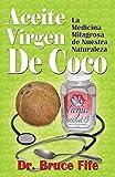 Aceite Virgen de Coco: La Medicina Milagrosa de Nuestra Naturaleza