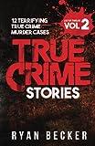 12 Terrifying True Crime Murder Cases: Volume 2 (True Crime Stories)