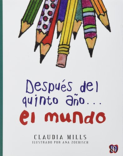 Después del quinto año... el mundo (A la orilla del viento) por Claudia Mills