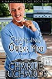 Changing Owen's Mind (A Paranormal's Love Book 3)