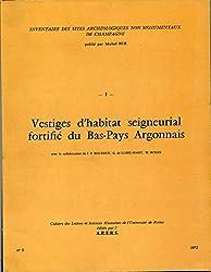 Inventaire des sites archéologiques non monumentaux de Champagne : Vestiges d'habtiat seigneurial fortifié du Bas Pays Argonnais N°1