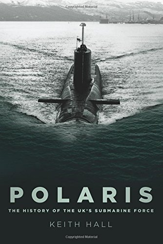 Price comparison product image Polaris: The History of the UK's Submarine Force