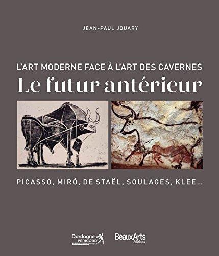 L'art moderne face à l'art des cavernes : Le futur antérieur