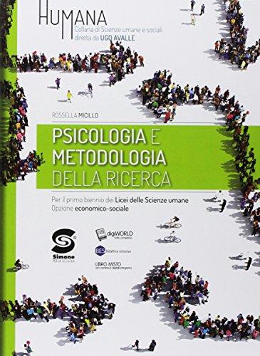 Humana. Psicologia e metodologia della ricerca. Per il primo biennio Licei delle scienze umane opzione economico-sociale. Con ebook. Con espansione online