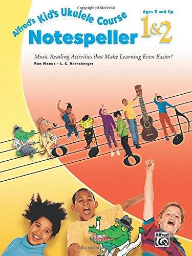 Alfred's Kid's Ukulele Course Notespeller 1&2: Music Reading Activities That Make Learning Even Easier!