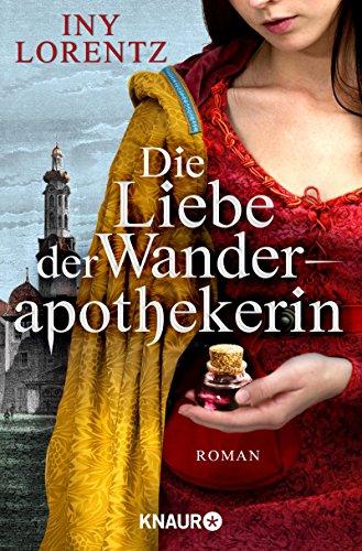 Die Liebe der Wanderapothekerin: Roman