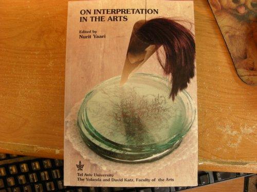 On interpretation in the arts: Interdisciplinary studies in honor of Moshe Lazar (Assaph book series)