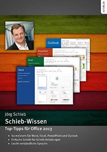 Top-Tipps für Office 2013: So meistern Sie Word, Excel, Powerpoint und Co. (schiebde)