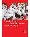 SMALL SCALE BROILER PRODUCTION [Paperback] [Jan 01, 2017]