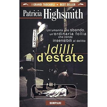 Idilli D'estate: Un'umanità Allo Sbando, Un'ordinaria Follia Che Rende Insensibili Al Delitto (I Grandi Tascabili Vol. 593)