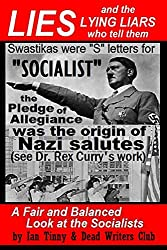 LIES and the LYING LIARS who tell them: Nazis, Swastikas, Pledge of Allegiance (exposed by Dr. Rex Curry's research) (English Edition)