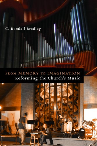 From Memory to Imagination: Reforming the Church's Music (Calvin Institute of Christian Worship Liturgical Studies) (English Edition)