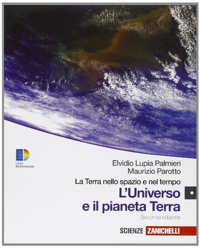 La Terra nello spazio e nel tempo. Pianeta Terra. Con espansione online. Per le Scuole superiori