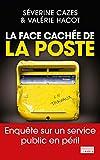 Image de La Face cachée de La Poste: Enquête sur un service public en péril