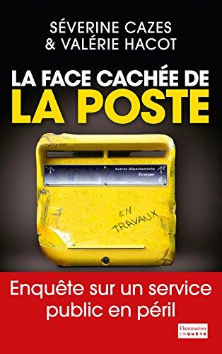 La Face cachée de La Poste: Enquête sur un service public en péril