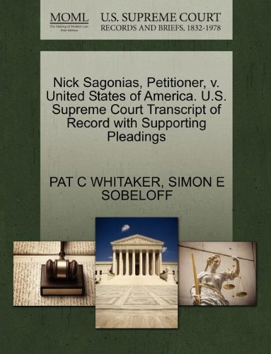 Nick Sagonias, Petitioner, v. United States of America. U.S. Supreme Court Transcript of Record with Supporting Pleadings