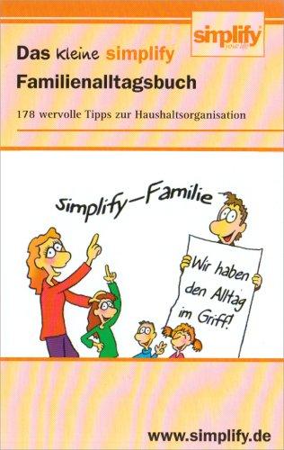 das-kleine-simplify-familienalltagsbuch-178-wertvolle-tipps-zur-haushaltsorganisation