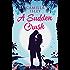 A Sudden Crush: A Romantic Comedy