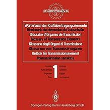 1: Wörterbuch der Kraftübertragungselemente / Diccionario de elementos de transmisión / Glossaire d'Organes de Transmission / Glossary of Transmission. . . (German, Spanish and French Edition)