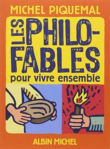 Les Philo-Fables Pour Vivre Ensemble (French Edition) by Michel Piquemal (2009-06-01)