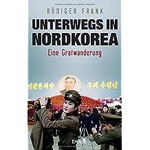 Unterwegs in Nordkorea: Eine Gratwanderung