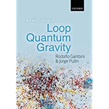 A First Course in Loop Quantum Gravity (English Edition)