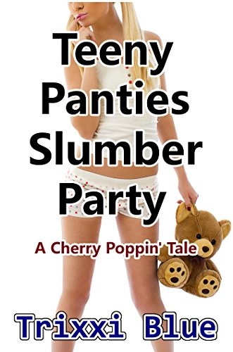 Teeny Panties Slumber Party (Forbidden Cherry Erotica XXXX Taboo) (English Edition) (Cherry Panty)
