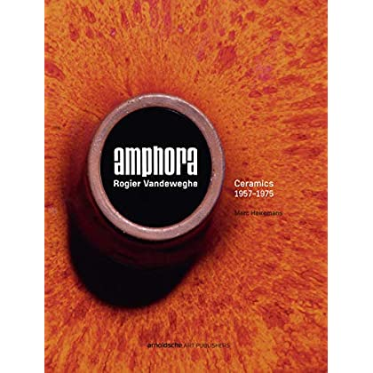 Amphora Rogier Vanderweghe ceramics 1957-1975 : Edition en français, anglais, néerlandais
