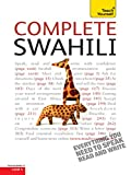 Complete Swahili Beginner to Intermediate Course: Learn to Read, Write, Speak and Understand a New Language with Teach Yourself (Teach Yourself Complete)