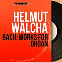 Bach: Works for Organ (Stereo Version)