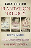 Plantation Trilogy: Deep Summer, The Handsome Road, and This Side of Glory