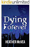 Dying Forever (Waking Forever Series Book 4)