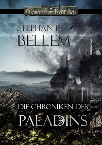 Die Chroniken des Paladins - Gesamtausgabe mit Bonus (Tharador, Das Amulett & Das Buch Karand) (Geschichten aus Kanduras 1)