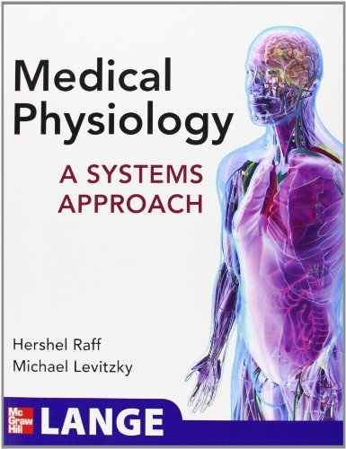 Medical Physiology: A Systems Approach (Lange Medical Books) 1st by Raff, Hershel, Levitzky, Michael (2011) Paperback