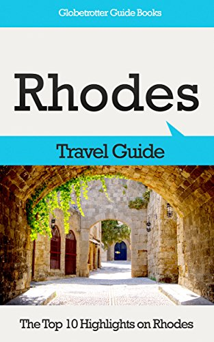 Rhodes Travel Guide: The Top 10 Highlights in Rhodes (Globetrotter Guide Books) (English Edition)