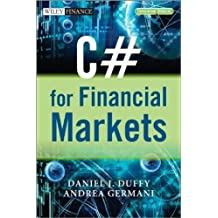 C# for Financial Markets (The Wiley Finance Series) by Duffy, Daniel J., Germani, Andrea 1st (first) Edition [Hardcover(2013/3/4)]